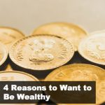 SS 131: 4 Reasons to Want to Be Wealthy