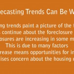 Looking Ahead: Foreclosures Predict Housing Trouble?