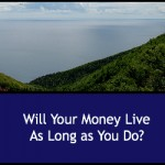 will your money live as long as you do?