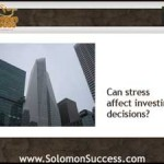 Don't Let Stress Hurt Investing Success