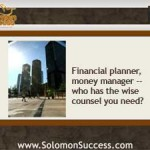 Financial Planner, Money Manager? Finding the Counsel You Need