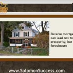 Reverse Mortgages:  A Prosperity Plan that Can Backfire