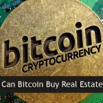 Should Bitcoins Buy Real Estate?