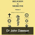 Dr John Dawson, author of Religion in Medicine